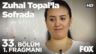 Zuhal Topal'la Sofrada 33. Bölüm 1. Fragmanı