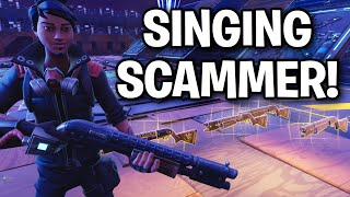 Weird Scammer SINGS for his guns back!! 🎤🤣 (Scammer Get Scammed) Fortnite Save The World