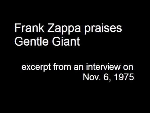 Frank Zappa praises Gentle Giant