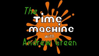 The Time Machine with Andrew Green | Podcast Commercial