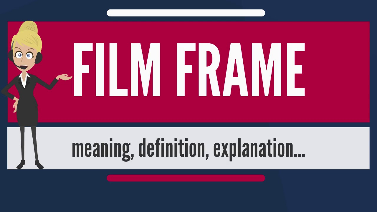 What Is Film Frame What Does Film Frame Mean Film Frame Meaning
