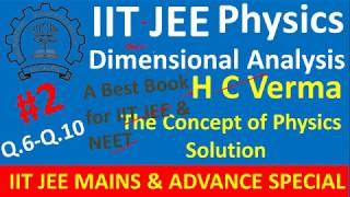H C Verma Solutions Chapter 1 Q 6 to Q 10 Introduction To Physics Units and Dimensions for IIT JEE 1