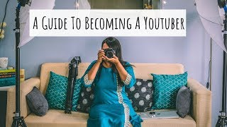 A One-Stop Guide To Becoming a Youtuber + Giveaway | How To Be a Youtuber In India | Saloni
