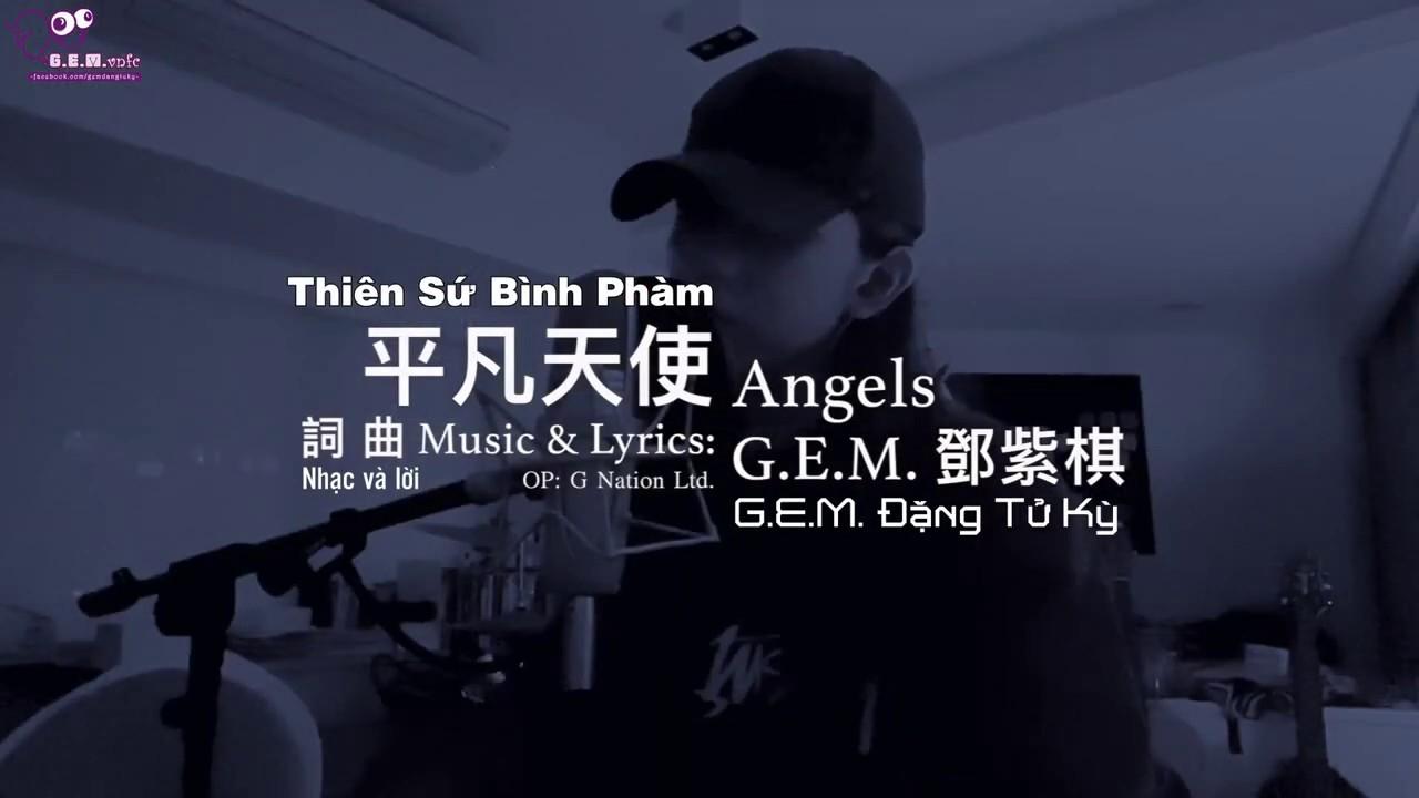 [Vietsub][MV] Thiên Sứ Bình Phàm | Angels - G.E.M. Đặng Tử Kỳ