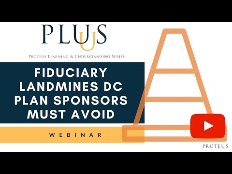 Fiduciary Landmines DC Plan Sponsors Must Avoid