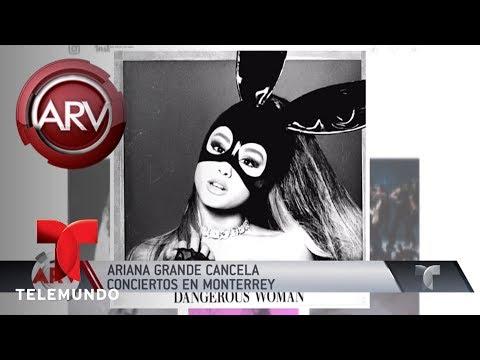 Ariana Grande canceló sus shows en Monterrey | Al Rojo Vivo | Telemundo