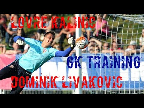 LOVRE KALINIĆ and DOMINIK LIVAKOVIĆ goalkeeper training