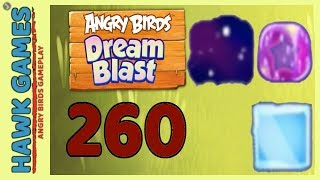 Angry Birds Dream Blast Level 260 Extreme - Walkthrough, No Boosters
