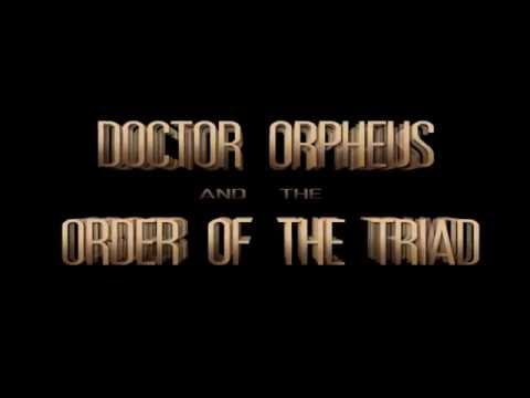 Doctor Orpheus and Order of the Triad Trailer