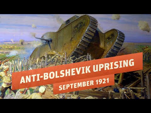 The Largest Anti-Bolshevik Uprising Of The Russian Civil War I THE GREAT WAR 1921