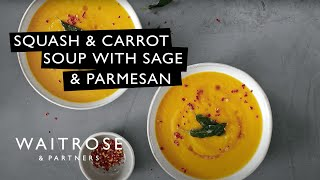 Squash & Carrot Soup with Sage & Parmesan | Waitrose & Partners