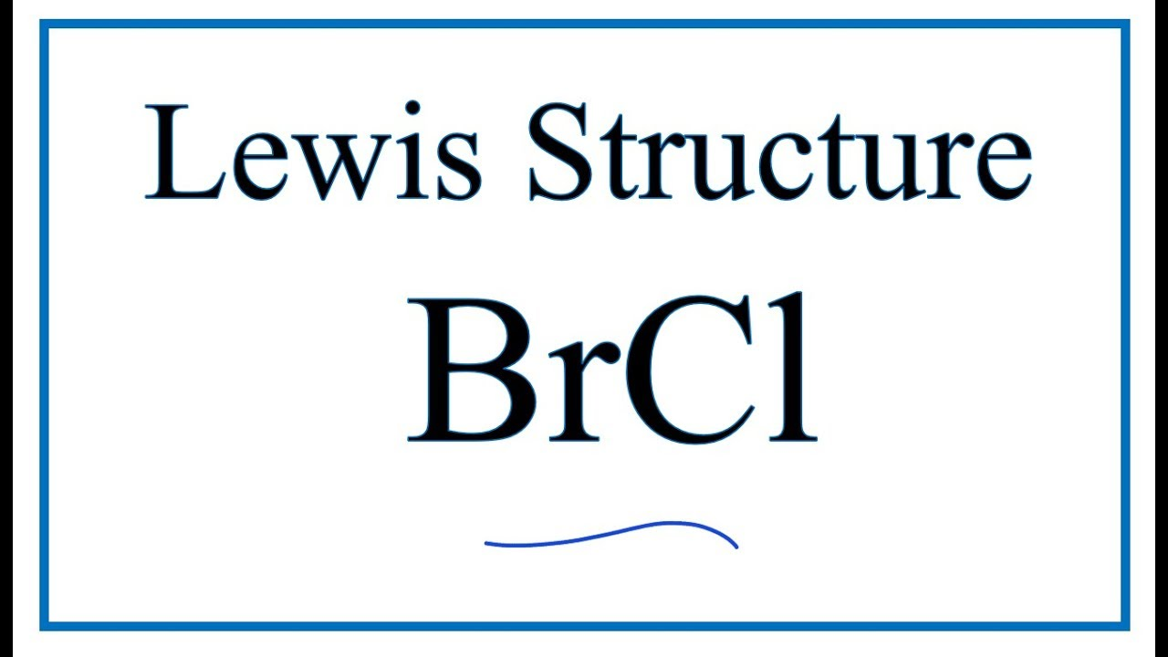 How To Draw The Lewis Dot Structure For Brcl  Bromine