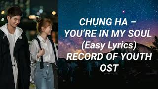 Download Chung Ha - You're In My Soul (Easy Lyrics) Record Of Youth OST Part 2