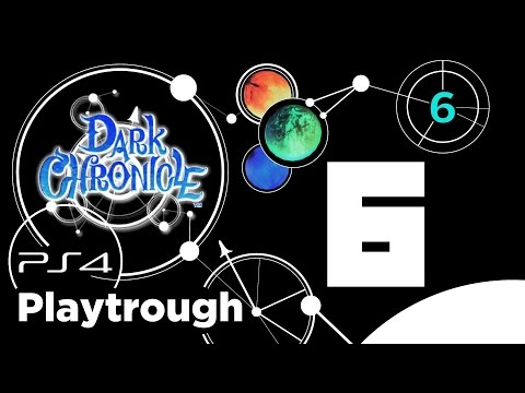 Dark Chronicle (PS4) Playthrough 100% - Riassunto Capitolo 6