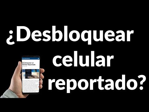 Cómo Desbloquear un Celular Reportado