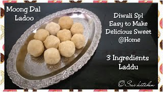 Moong Dal Laddu - Diwali Spl Sweet || Easy to make Delicious sweet at home || 3 Ingredients ladoo ||