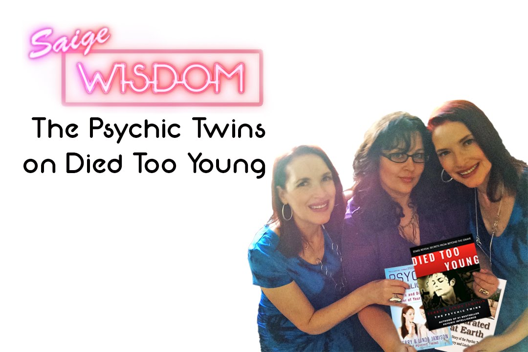 Saige Wisdom: The Psychic Twins on celebrities who Died Too Young
