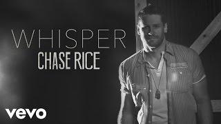 Chase Rice - Whisper (Audio)