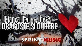 Bianca Red feat. DiezZ - Dragoste Si Durere | Single Oficial