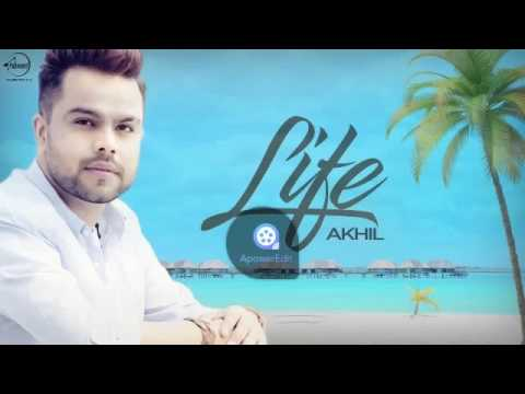 Life|Akhil Ft.Preet Hundal(Audio Song)|Latest Punjabi Song 2017
