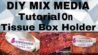 40. DIY Mix Media Tutorial on Tissue Box Holder using IMMIX Products from Expressions Craft