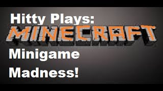 Hitty Plays: Minecraft! Minigame Madness Episode 1- TNT Games!