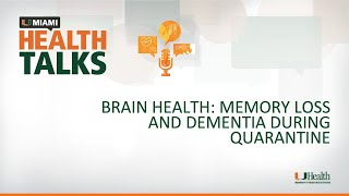 Brain Health: Memory Loss and Dementia during Quarantine