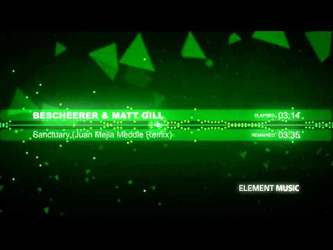 Bescheerer & Matt Gill - Sanctuary (Juan Mejia Meddle Remix)