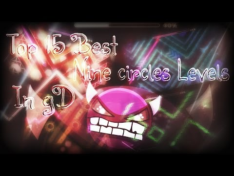 Check 'Top 15 Best Nine Circles Levels' in Geometry Dash (500Likes?) [16.1/12]