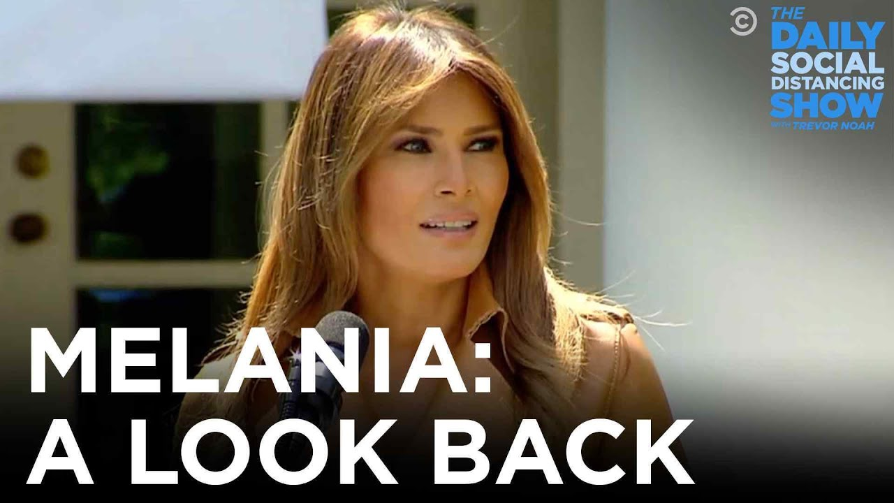 Melania Trump: A Look Back | The Daily Social Distancing Show
