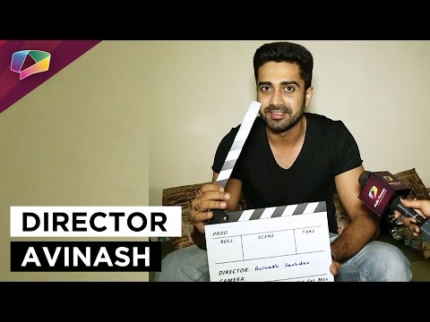 Avinash Sachdev's Passionate dream to Direct