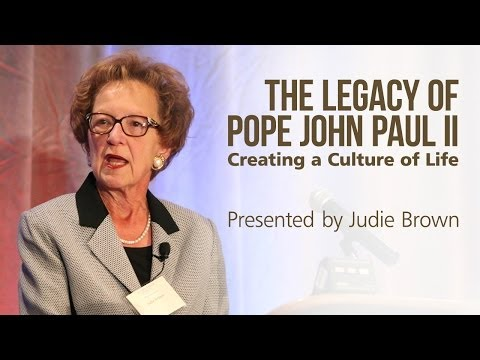 The Legacy of Pope John Paul II: Creating a Culture of Life