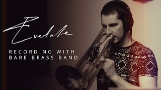 Everlate - Recording brass with Bare Brass Band