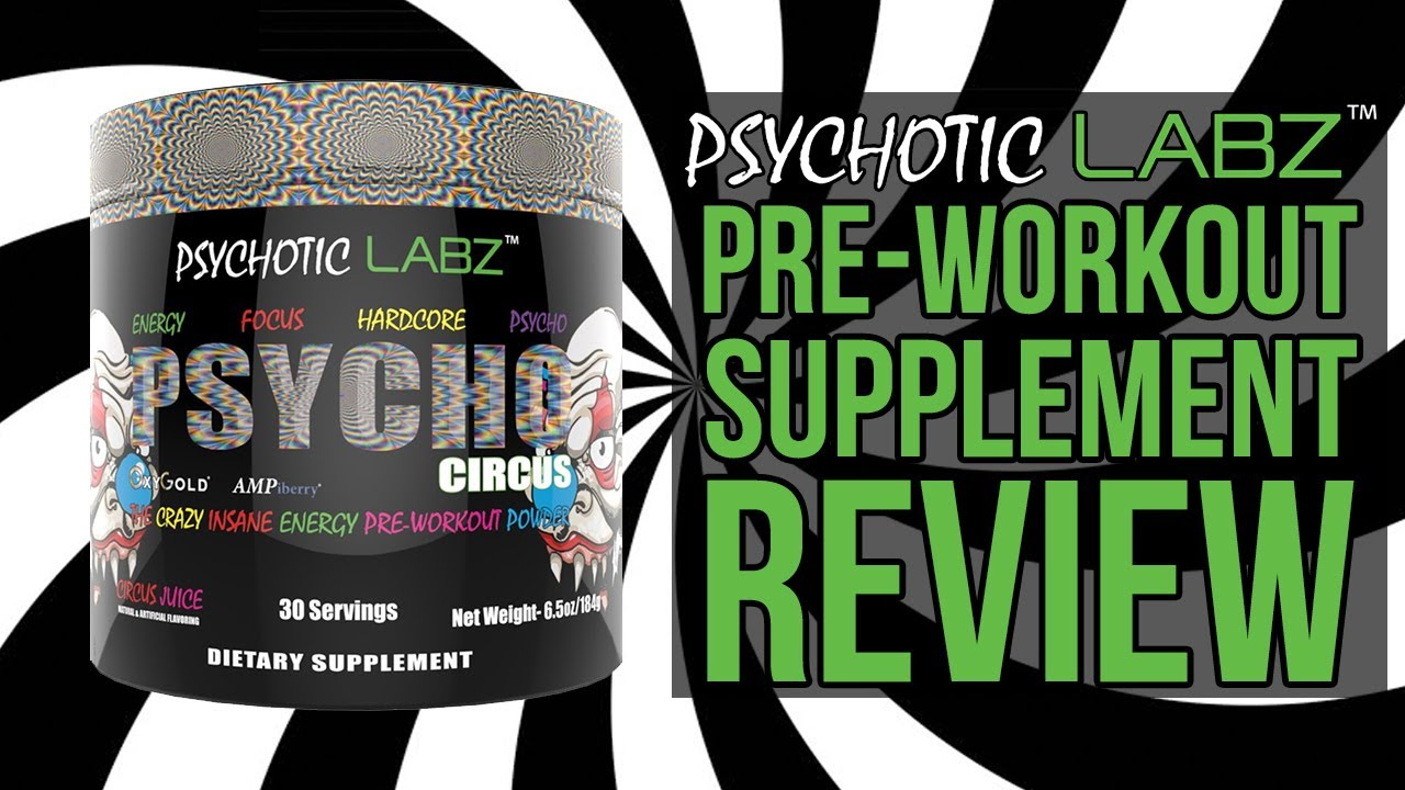 Psychotic Labz Psycho Circus Pre Workout Supplement Review And Taste