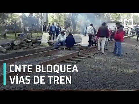 Bloqueo CNTE en vías de tren en Michoacán cumple 10 días - Despierta con Loret