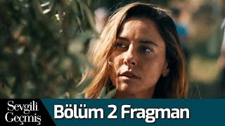 Sevgili Geçmiş 2. Bölüm Fragman