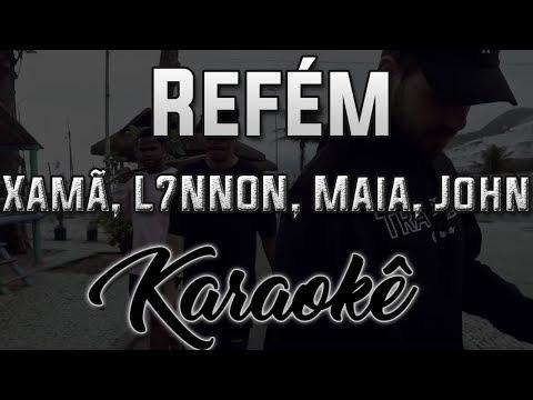 Refém - Xamã, L7NNON, Maia, John - Karaokê ( Instrumental Cover )