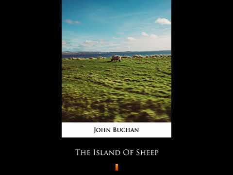 The Island of Sheep 1/2 - John Buchan [Audiobook ENG]