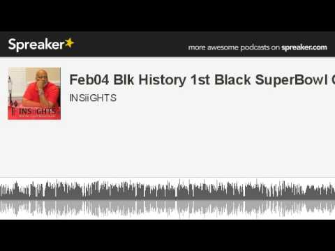 Feb04 Blk History 1st Black SuperBowl QB (made with Spreaker)