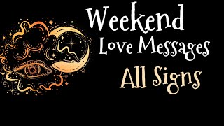 Weekend Love Messages All Signs April 19-21 Free Question Day