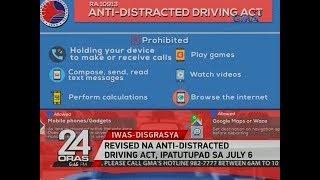 24 Oras: Revised na Anti-Distracted Driving Act, ipatutupad sa July 6