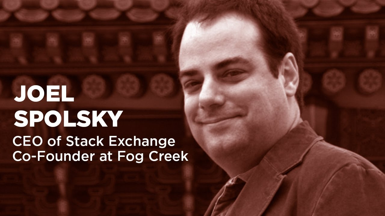 Joel Spolsky - CEO of Stack Exchange & Co-Founder at Fog Creek ...