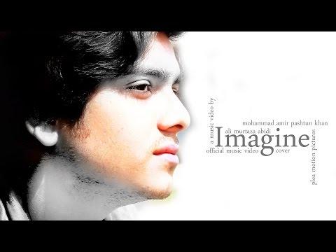 Imagine   Ali Murtaza Abidi (cover song) - official video