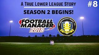 Gainsborough Trinity | Episode 8: SEASON 2 BEGINS! | Football Manager 2018 | FootyManagerTV