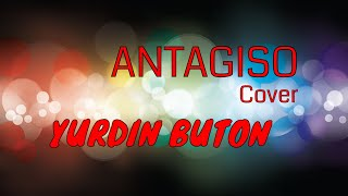 Lagu Cia Cia ANTAGISO (Cover by YURDIN BUTON) Dengan Terjemahan