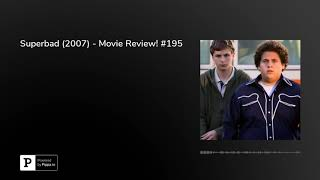 Superbad (2007) - Movie Review! #195