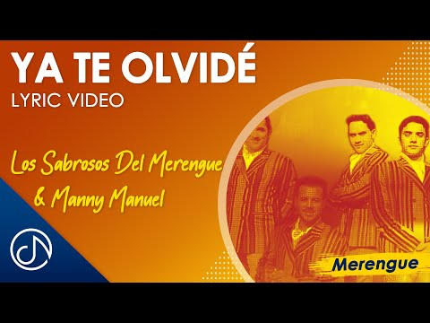 Ya Te Olvidé – Los Sabrosos Del Merengue & Manny Manuel (Lyric Video)