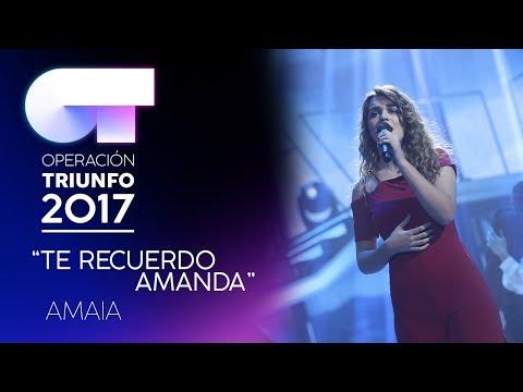 TE RECUERDO AMANDA - Amaia | OT 2017 | Gala 12