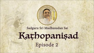 Kathopanishad - Episode 02 - Five qualities of a good student