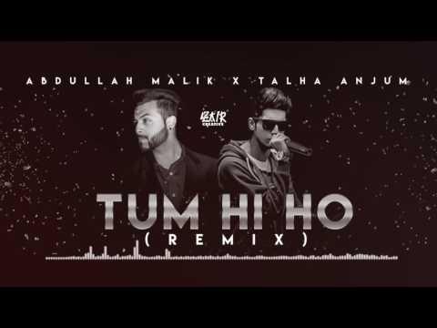 Abdullah Malik - Tum Hi Ho (Rap Remix) - Ft. Talha Anjum.